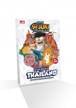 Komik Si Juki Seri Jalan-Jalan: Petualangan di Thailand